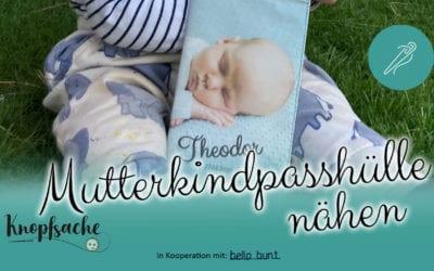 Mutterkindpasshülle mit selbst bedrucktem Stoff nähen